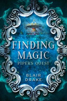 Piper's Quest, Blair Drake