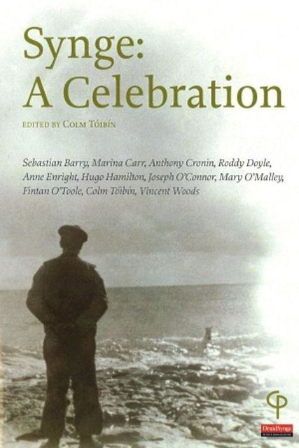 Synge: A Celebration, Sebastian Barry, Colm Tóibín, Roddy Doyle