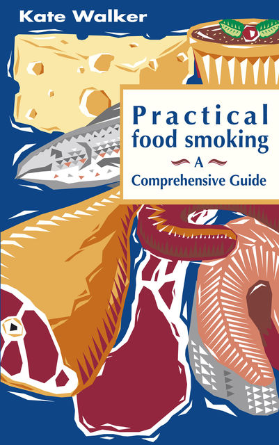 Practical Food Smoking, Kate Walker