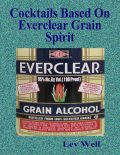 Cocktails Based On Everclear Grain Spirit, Lev Well