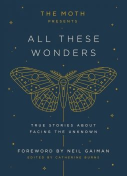 The Moth Presents All These Wonders, Catherine Burns