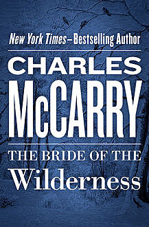 The Bride of the Wilderness, Charles McCarry