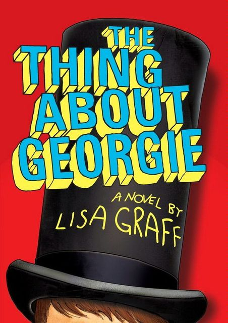 The Thing About Georgie, Lisa Graff