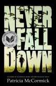 Never Fall Down: A Novel, Patricia McCormick