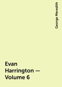 Evan Harrington — Volume 6, George Meredith