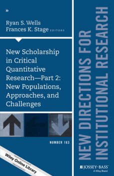 New Scholarship in Critical Quantitative Research, Part 2: New Populations, Approaches, and Challenges, Ryan S. Wells