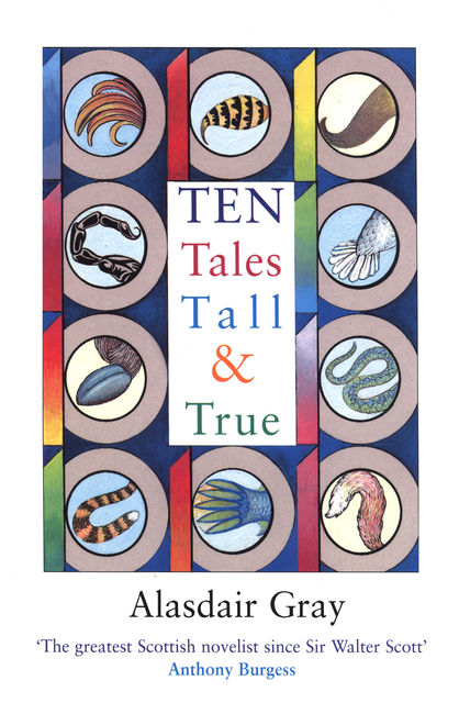 Ten Tales Tall and True, Alasdair Gray