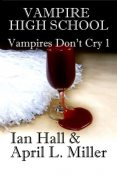 Vampire High School, April L.Miller, Ian Hall