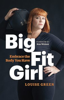 Big Fit Girl, Louise Green