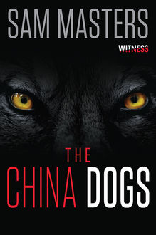 The China Dogs, Sam Masters