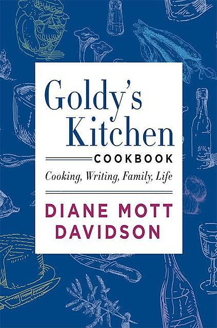 Goldy's Kitchen Cookbook, Diane Mott Davidson