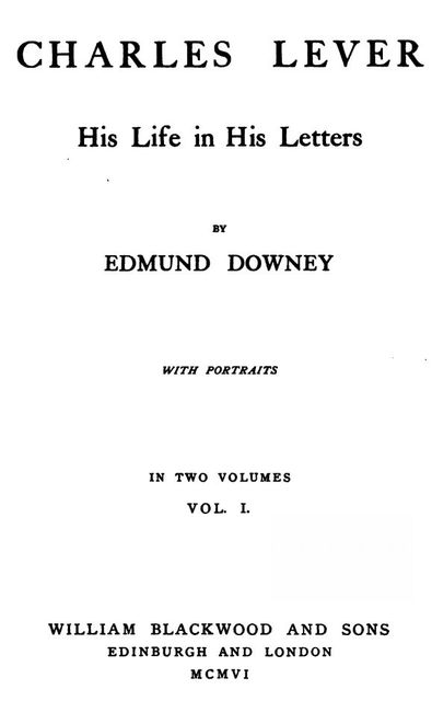 Charles Lever, His Life in His Letters, Vol. I, Edmund Downey