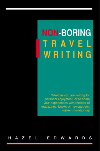 Non-Boring Travel Writing, Hazel Edwards