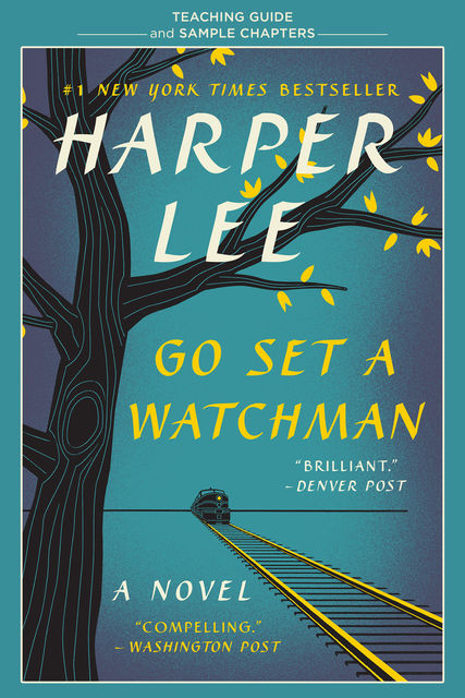 Go Set a Watchman Teaching Guide, Harper Lee, Amy Jurskis