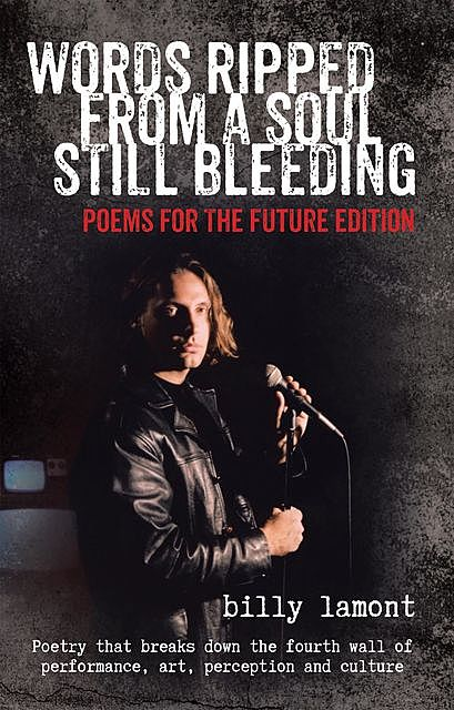 Words Ripped from a Soul Still Bleeding, Billy Lamont