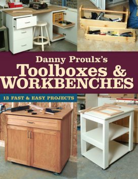 Danny Proulx's Toolboxes & Workbenches, Danny Proulx