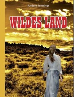 Wildes Land, Andrea Jennings