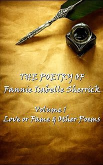 The Poetry of Fannie Isabelle Sherrick – Vol 1, Fannie Isabelle Sherrick