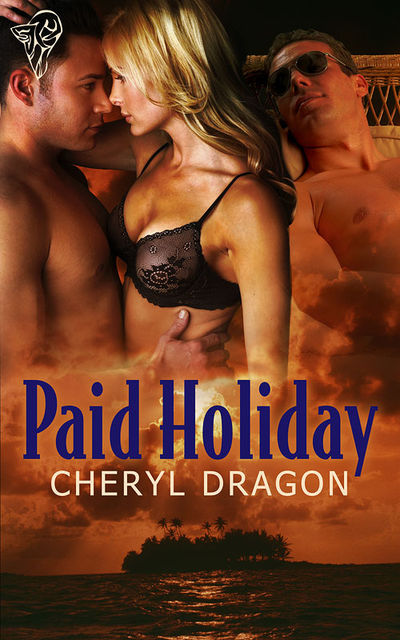 Paid Holiday, Cheryl Dragon