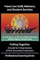 Pulling Together: A Guide for Front-Line Staff, Student Services, and Advisors, Robert Hancock, Adrienne Vedan, Ian Cull, Michelle Pidgeon, Stephanie McKeown