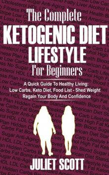 Ketogenic Diet Lifestyle For Beginners, Juliet Scott