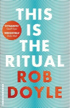 This is the Ritual, Rob Doyle