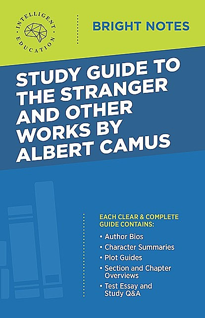 Study Guide to The Stranger and Other Works by Albert Camus, Intelligent Education