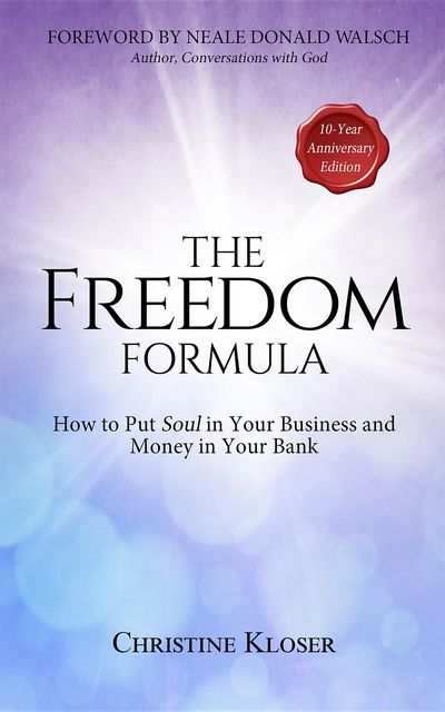 The Freedom Formula, Christine Kloser