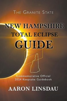 New Hampshire Total Eclipse Guide, Aaron Linsdau