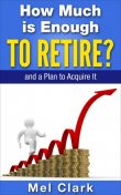 How Much is Enough to Retire, Mel Clark