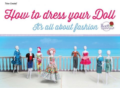 How to dress your doll, Roos Productions