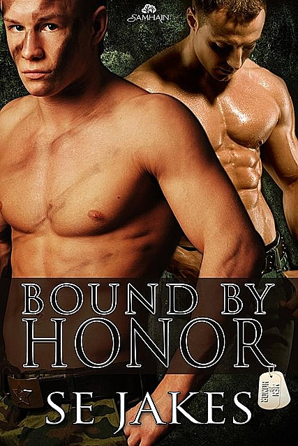 Bound by Honor: Men of Honor, Book 1, SE Jakes