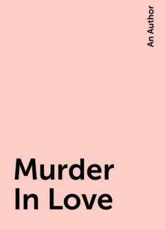 Murder In Love, An Author