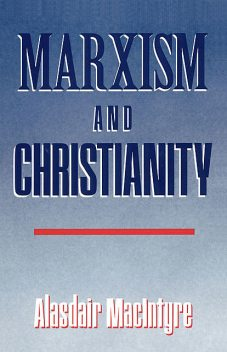 Marxism and Christianity, Alasdair MacIntyre