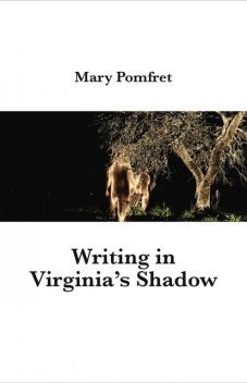 Writing in Virginia's Shadow, Mary Pomfret