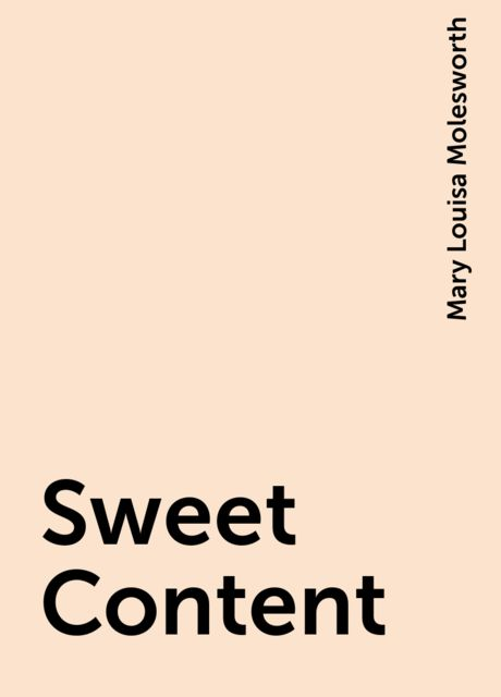 Sweet Content, Mary Louisa Molesworth