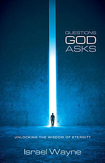Questions God Asks, Israel Wayne