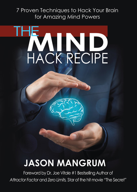The Mind Hack Recipe, Jason Mangrum