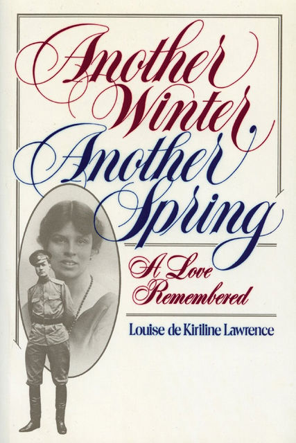 Another Winter, Another Spring, Louise de Kiriline Lawrence