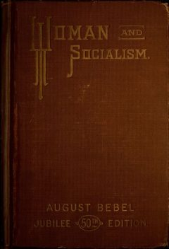 Woman and Socialism, August Bebel