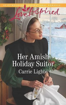 Her Amish Holiday Suitor, Carrie Lighte