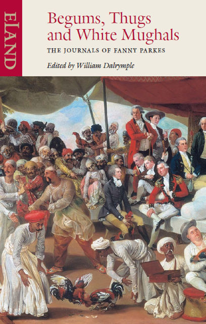 Begums, Thugs and White Mughals, Fanny Parkes