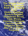 "The ""People Power"" Family Superbook: Book 13. Shopping Guide (Online Shopping, Product Reviews, Department Stores, Trade Shows, Closeout – Wholesale, Factory Outlets), Tony Kelbrat"