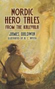 Nordic Hero Tales from the Kalevala, James Baldwin