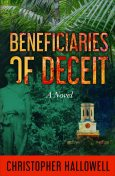 Beneficiaries of Deceit, Christopher Hallowell