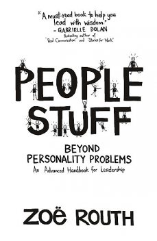 People Stuff – Beyond Personality Problems, Zoë Routh