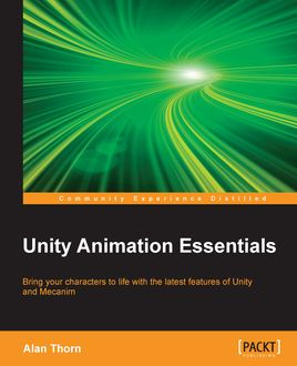 Unity Animation Essentials, Alan Thorn