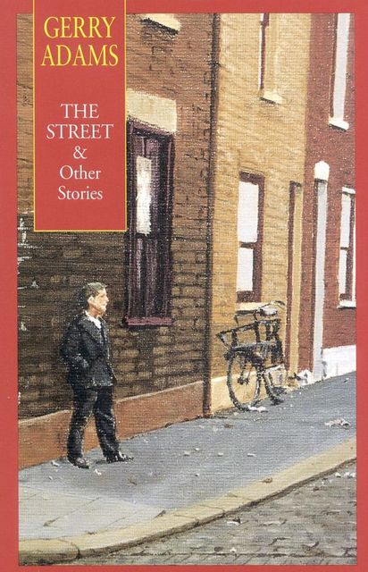 The Street and other stories, Gerry Adams