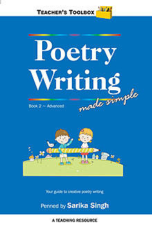 Poetry Writing Made Simple 2 Teacher's Toolbox Series, Sarika Singh