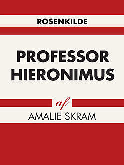 Professor Hieronimus, Amalie Skram